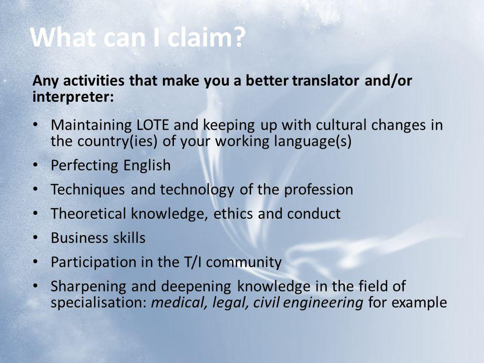 What can I claim Any activities that make you a better translator and/or interpreter:
