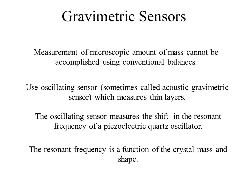 The resonant frequency is a function of the crystal mass and shape.