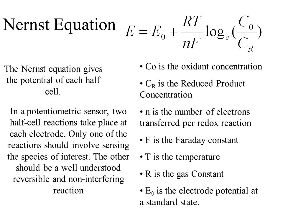 The Nernst equation gives the potential of each half cell.