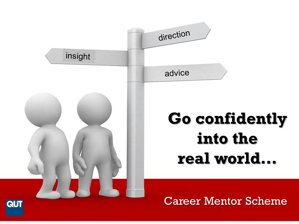 Go confidently into the real world…