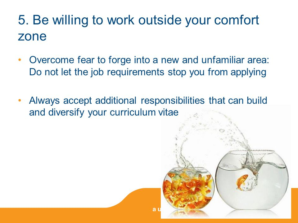 5. Be willing to work outside your comfort zone