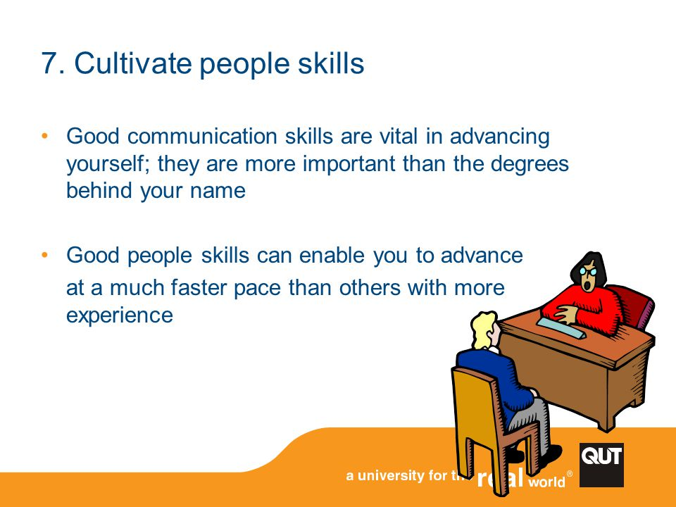7. Cultivate people skills