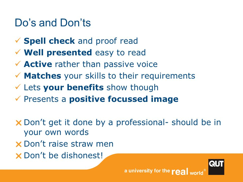 Do's and Don'ts Spell check and proof read Well presented easy to read