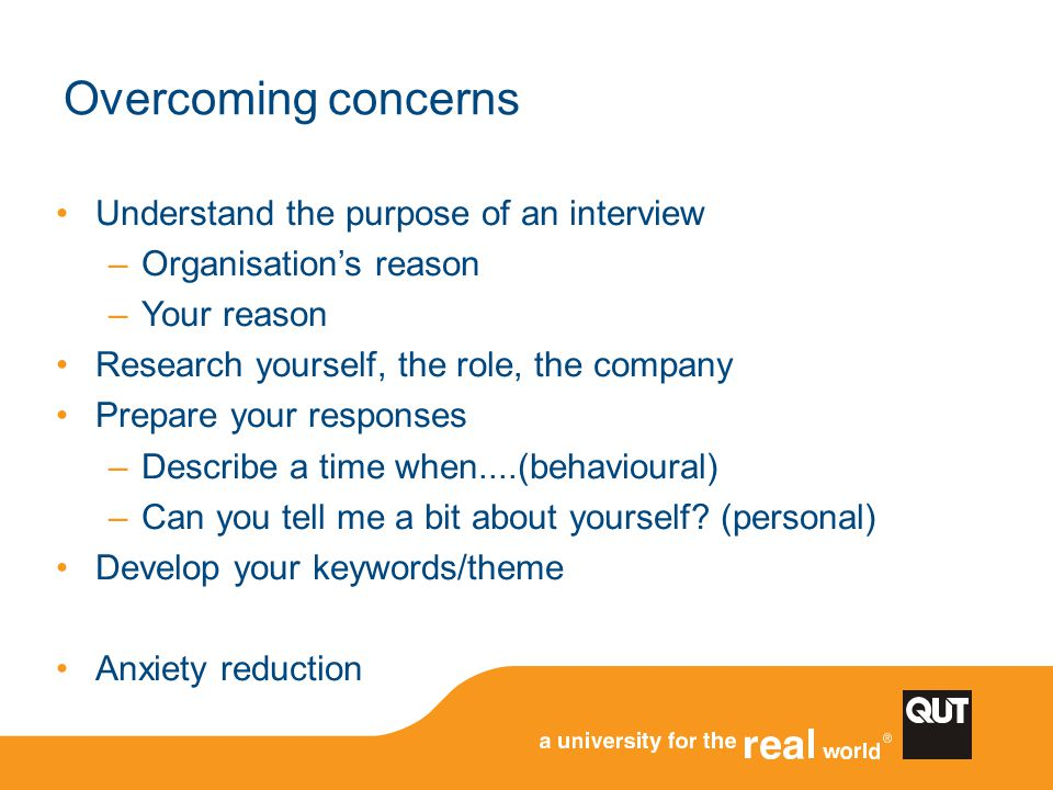 Overcoming concerns Understand the purpose of an interview