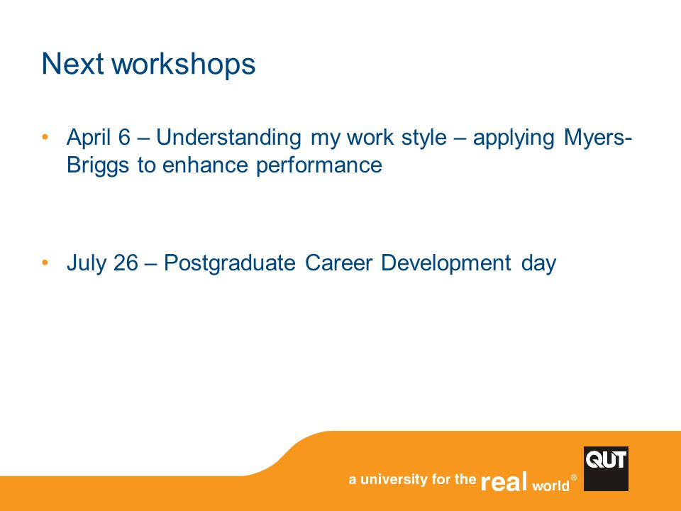 Next workshops April 6 – Understanding my work style – applying Myers-Briggs to enhance performance.
