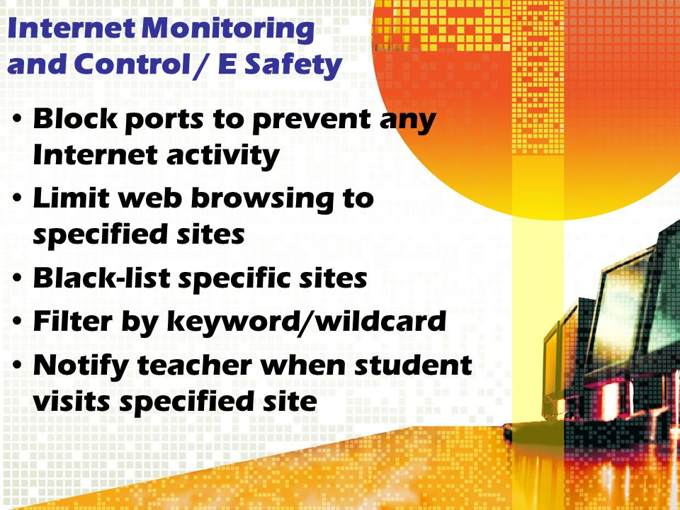 Internet Monitoring and Control / E Safety