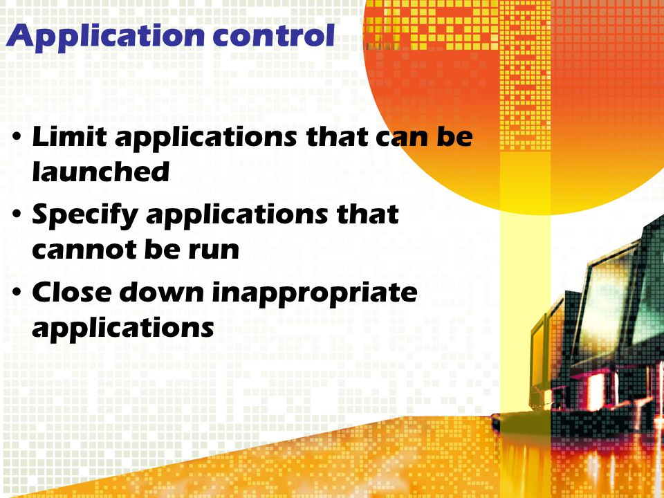 Application control Limit applications that can be launched