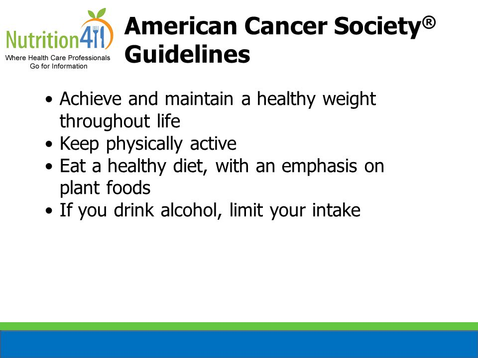 American Cancer Society® Guidelines