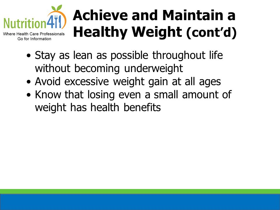 Achieve and Maintain a Healthy Weight (cont'd)