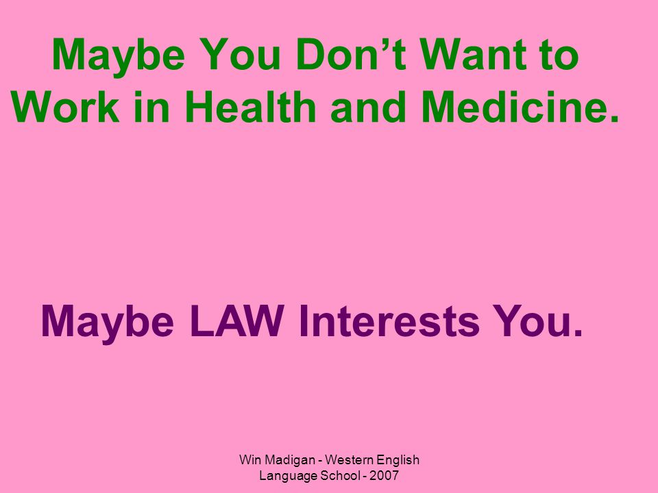 Maybe You Don't Want to Work in Health and Medicine.