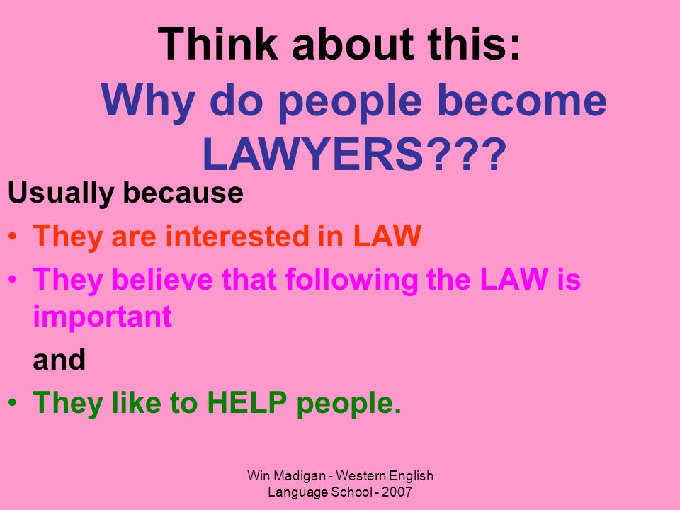 Why do people become LAWYERS