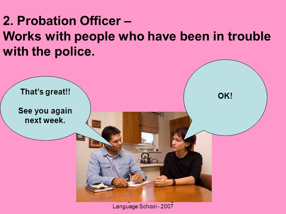 2. Probation Officer – Works with people who have been in trouble with the police.
