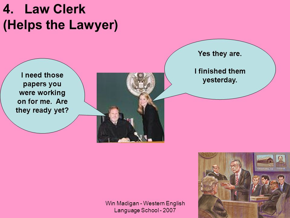 4. Law Clerk (Helps the Lawyer)