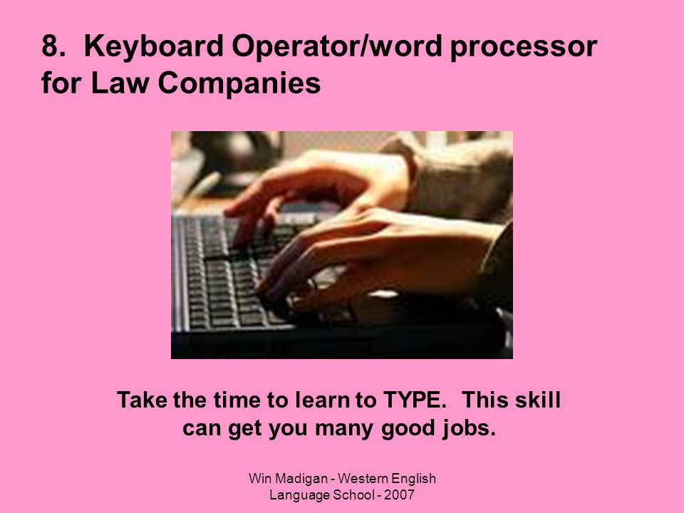 8. Keyboard Operator/word processor for Law Companies