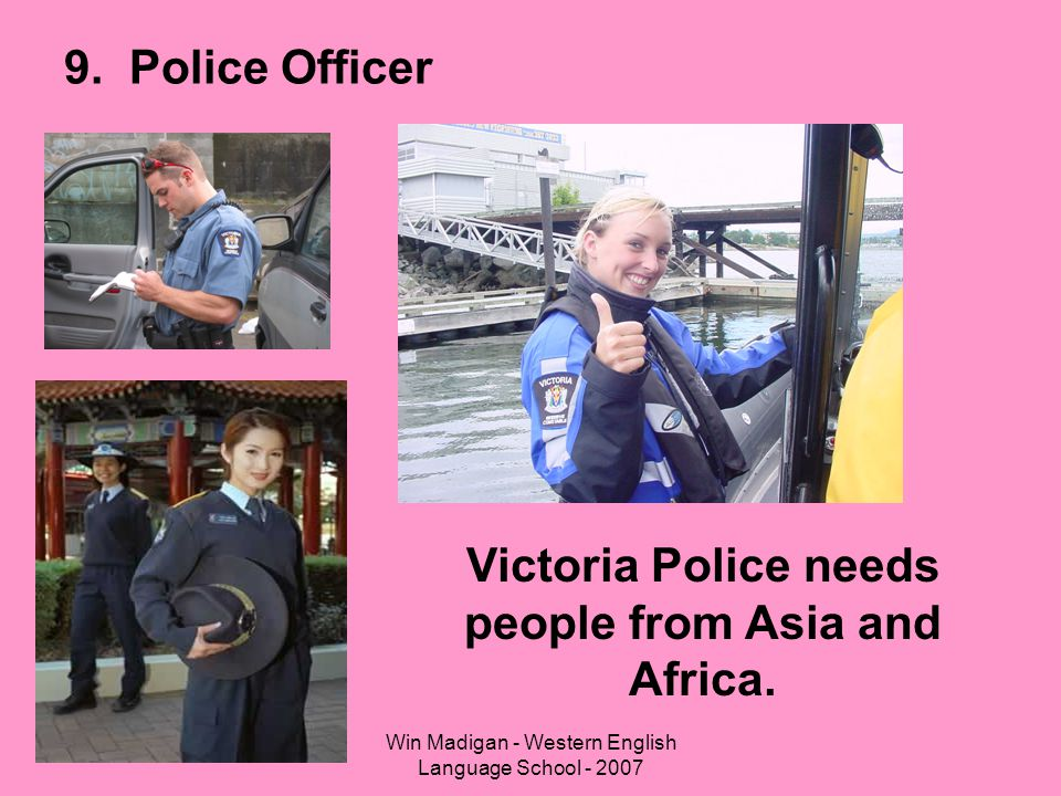Victoria Police needs people from Asia and Africa.