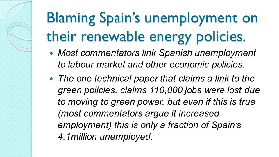 Blaming Spain's unemployment on their renewable energy policies.