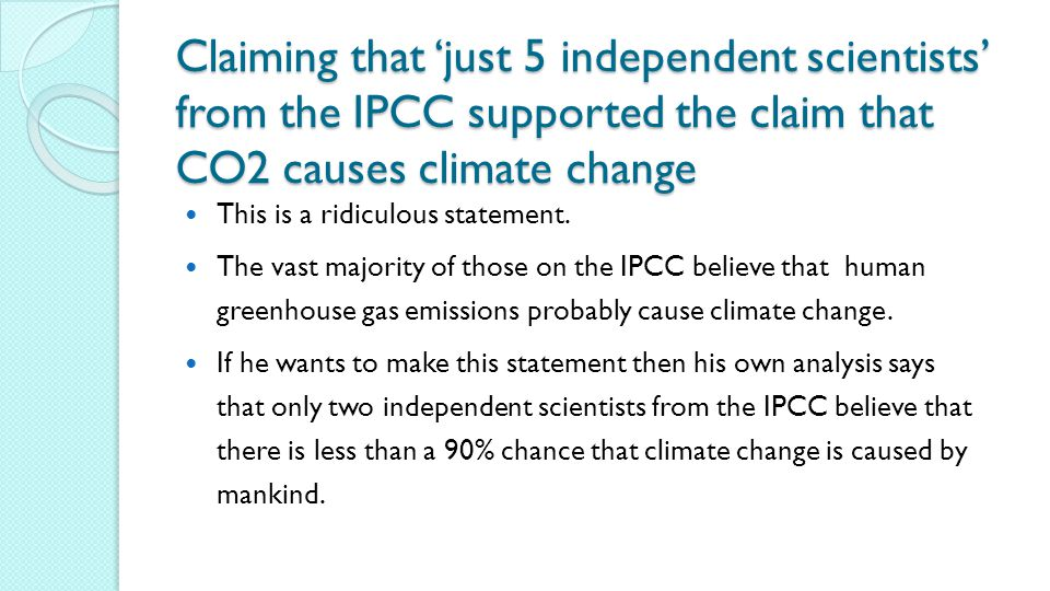 Claiming that 'just 5 independent scientists' from the IPCC supported the claim that CO2 causes climate change