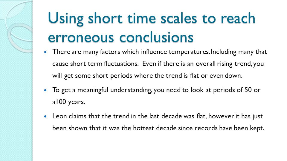 Using short time scales to reach erroneous conclusions
