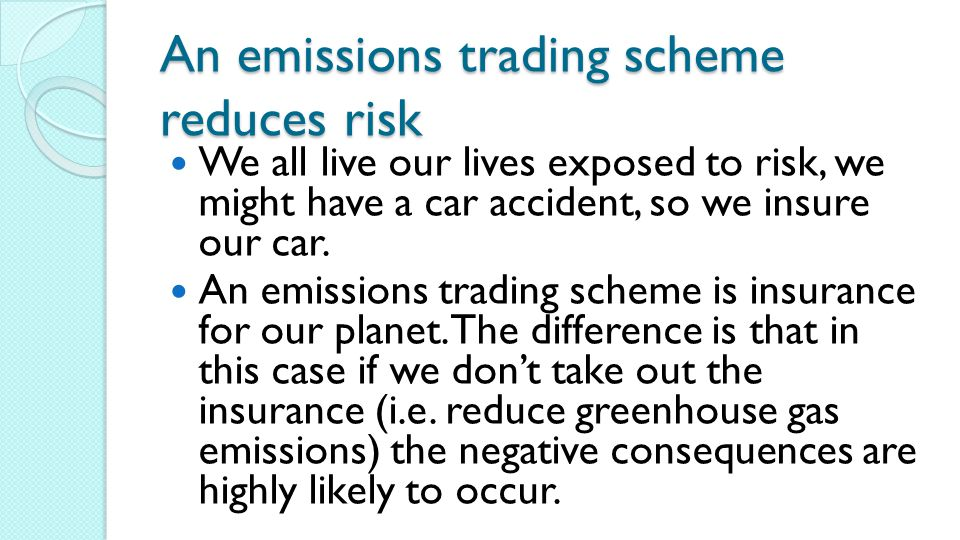 An emissions trading scheme reduces risk