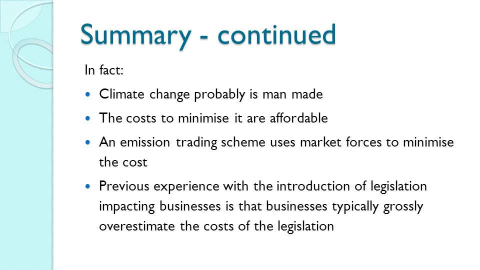 Summary - continued In fact: Climate change probably is man made