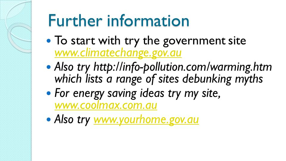 Further information To start with try the government site www.climatechange.gov.au.