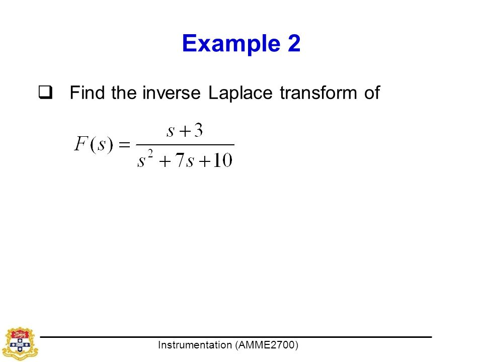 Example 2 Find the inverse Laplace transform of