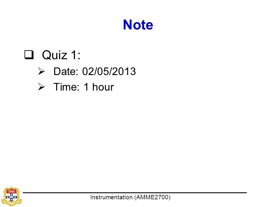 Note Quiz 1: Date: 02/05/2013 Time: 1 hour