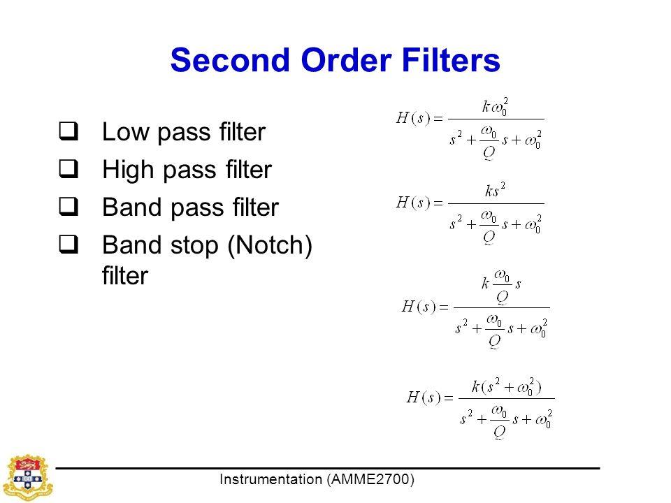 Second Order Filters Low pass filter High pass filter Band pass filter
