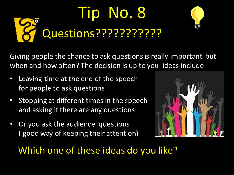 Tip No. 8 Questions Which one of these ideas do you like