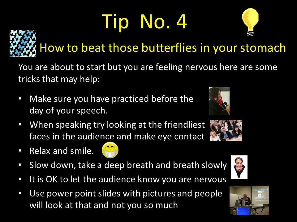 Tip No. 4 How to beat those butterflies in your stomach