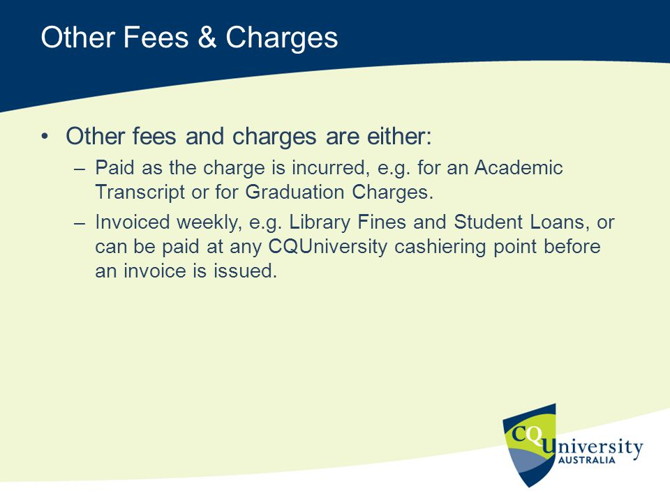 Other Fees & Charges Other fees and charges are either: