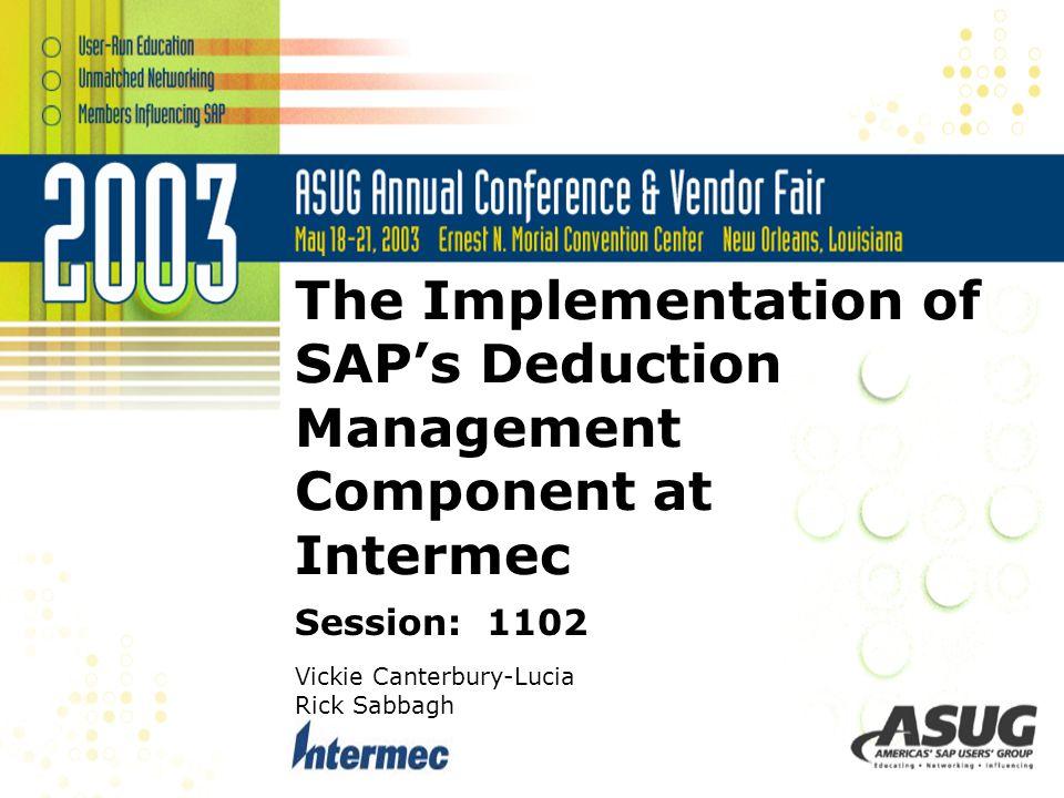 The Implementation of SAP's Deduction Management Component at Intermec