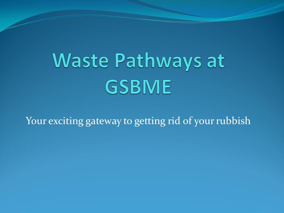 Waste Pathways at GSBME