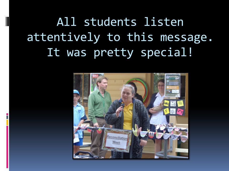 All students listen attentively to this message. It was pretty special!