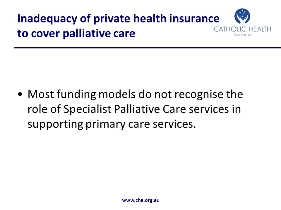 Inadequacy of private health insurance to cover palliative care