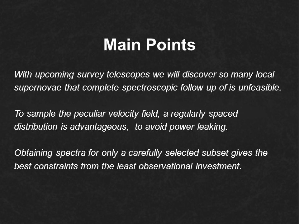 Main Points With upcoming survey telescopes we will discover so many local. supernovae that complete spectroscopic follow up of is unfeasible.