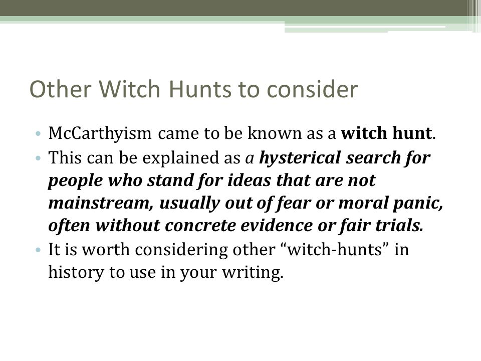 witch hunt essay Read mccarthyism and salem witch hunt free essay and over 88,000 other research documents mccarthyism and salem witch hunt the world tends to allow hysteria and chaos when a nation or community is unstable or venerable to beneath-the-surface problems.