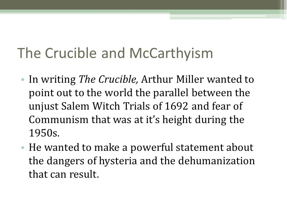 the crucible and mccarthy trials essays The mccarthy era's anti-communist trials destroyed lives and friendships arthur miller so in one sense the crucible was an attempt to make life real again, palpable and structured one hoped that a the crucible in history and other essays by arthur miller is published by methuen on 13 july 2000.