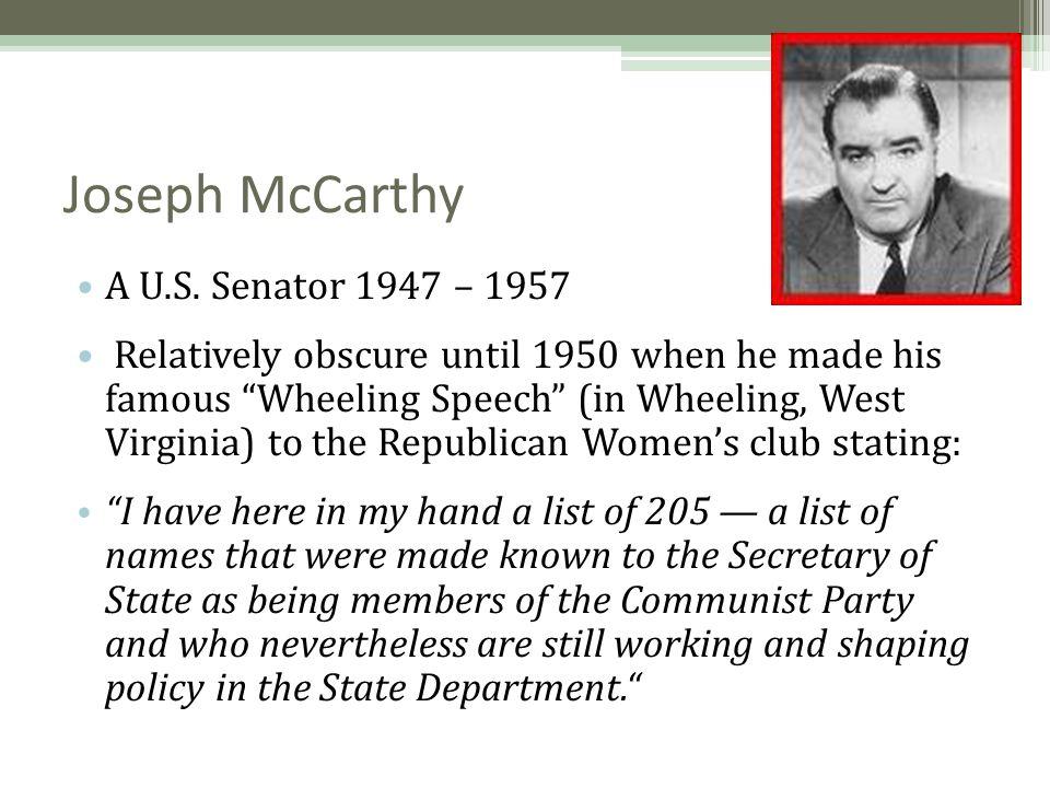 Joseph McCarthy A U.S. Senator 1947 – 1957
