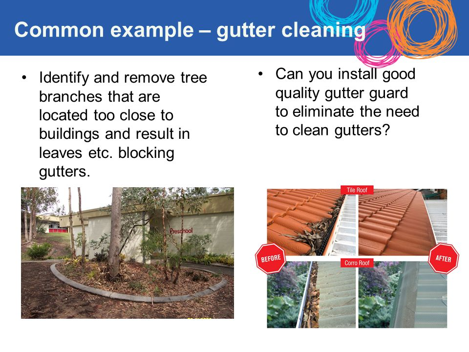 Common example – gutter cleaning