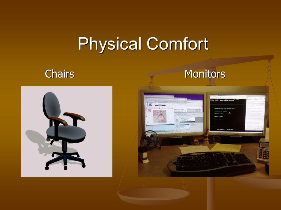 Physical Comfort Chairs Monitors