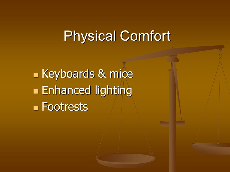 Physical Comfort Keyboards & mice Enhanced lighting Footrests