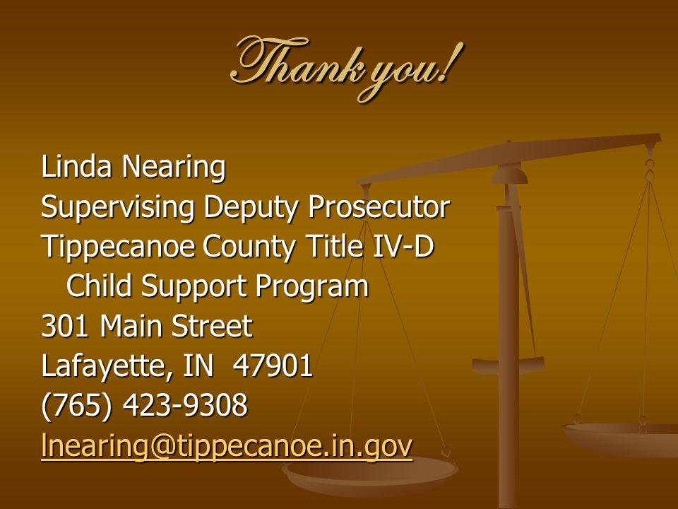 Thank you! Linda Nearing Supervising Deputy Prosecutor