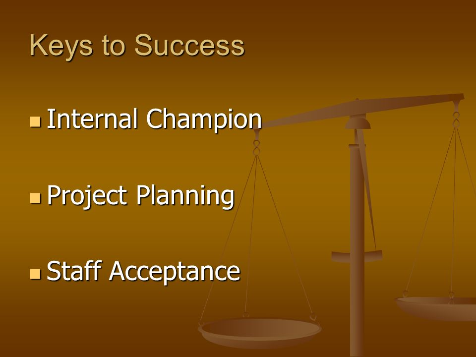 Keys to Success Internal Champion Project Planning Staff Acceptance
