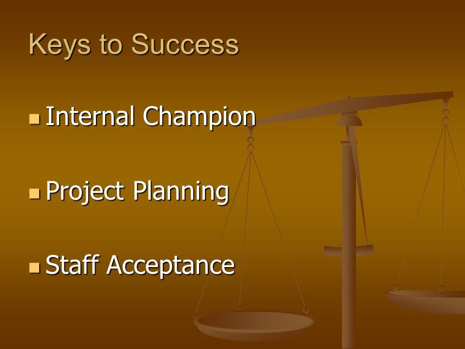 Keys to Success Internal Champion Project Planning Staff Acceptance