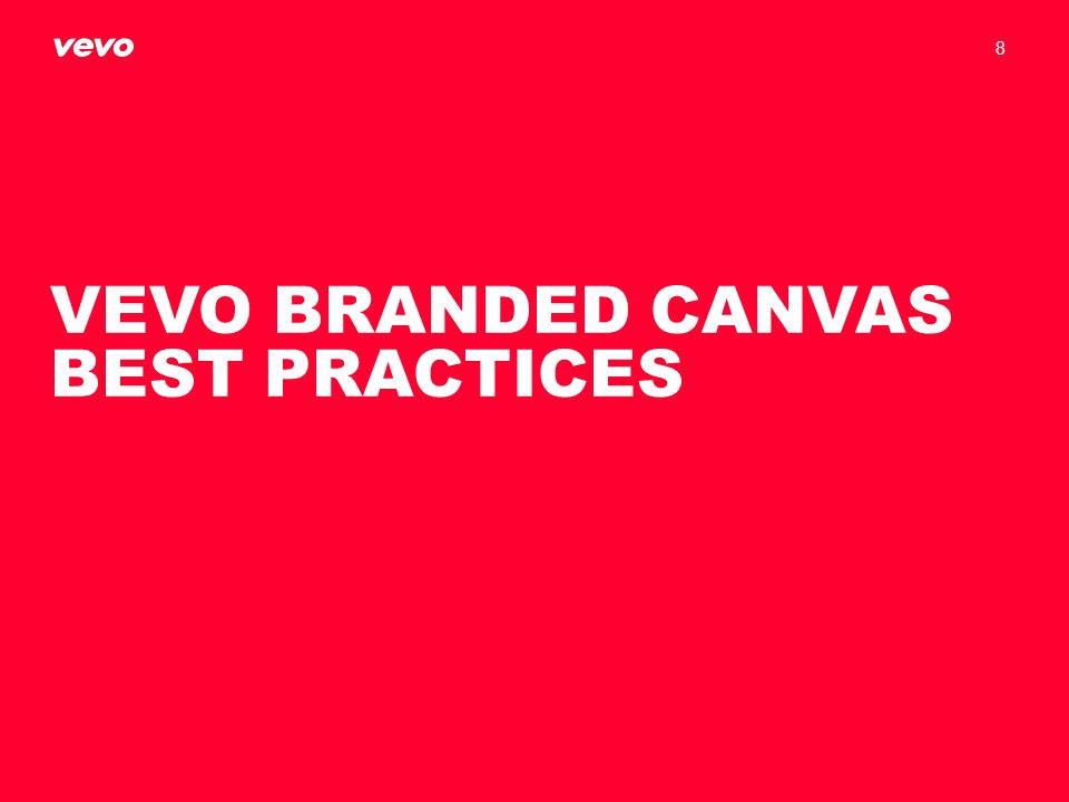 VEVO BRANDED CANVAS BEST PRACTICES
