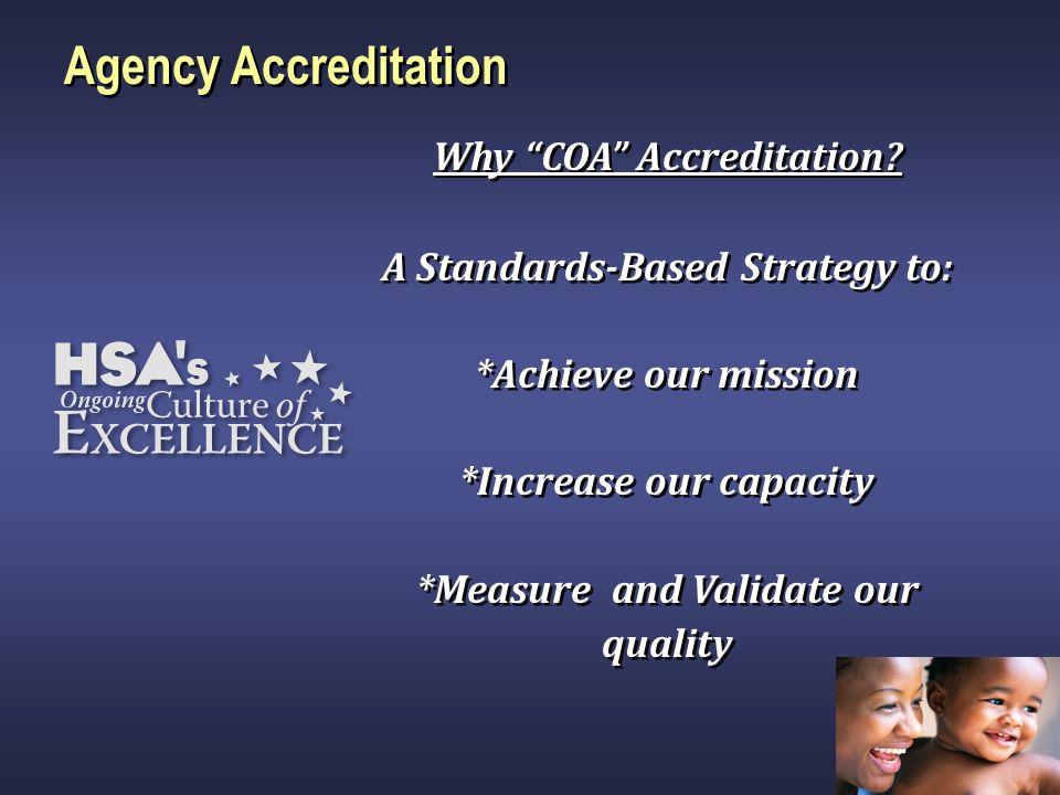 Agency Accreditation Why COA Accreditation