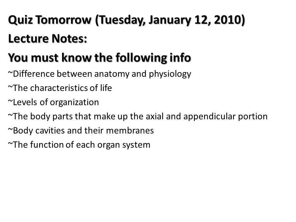Quiz Tomorrow (Tuesday, January 12, 2010) Lecture Notes: