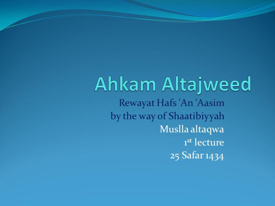 Ahkam Altajweed Rewayat Hafs An Aasim by the way of Shaatibiyyah