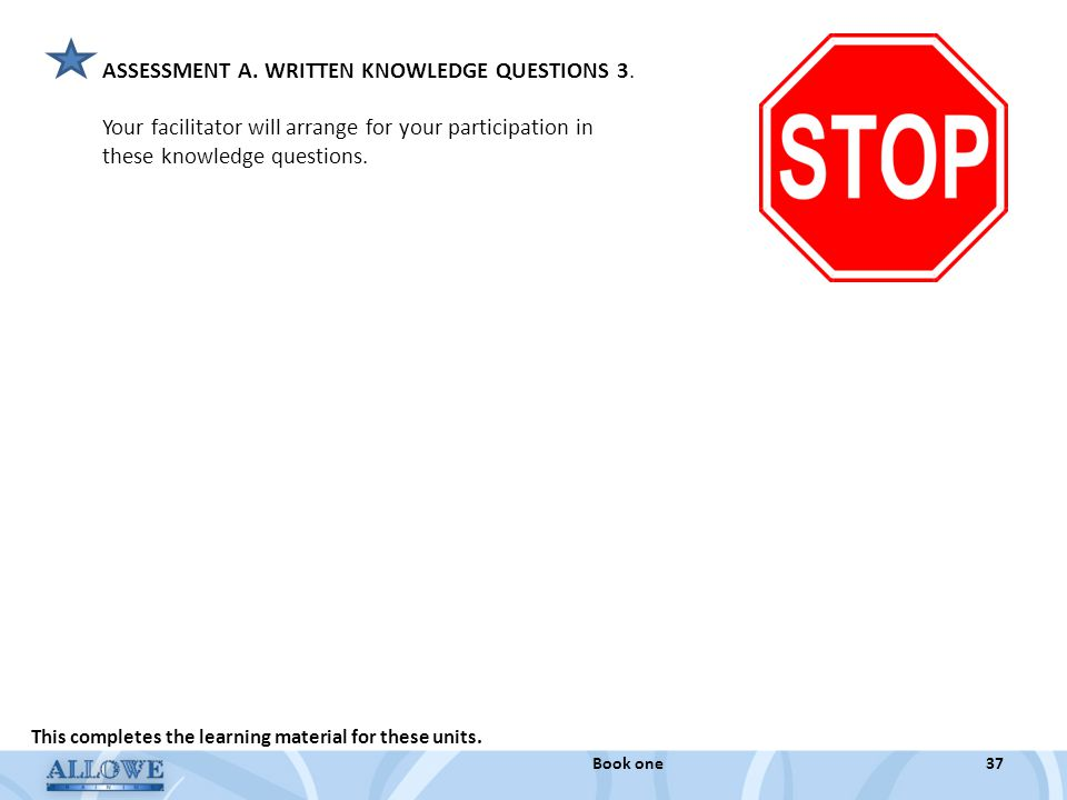 ASSESSMENT A. WRITTEN KNOWLEDGE QUESTIONS 3.